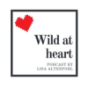 Wild at heart Podcast Download