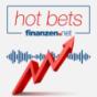 Hot Bets - der Podcast über heiße Aktien