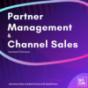 Partner Management & Channel Sales