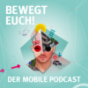 Bewegt euch! Podcast Download