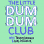 The Little Dum Dum Club with Tommy & Karl Podcast herunterladen