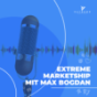 Extreme Marketship Podcast mit Max Bogdan Podcast Download