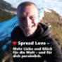 ️ Spread Love - Mehr Liebe und Glück für die Welt - und für dich persönlich. Podcast Download