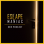 Escape Maniac - Der Podcast Podcast Download