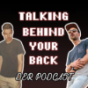 Talking Behind Your Back Podcast Download