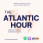 The Atlantic Hour · Podcast Download