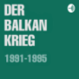 Der Balkankrieg Podcast Download