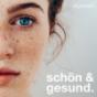 schön & gesund – Der Podcast für Haut, Haar & Körper Podcast Download