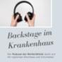 Podcast : Backstage im Krankenhaus
