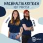 nachhaltig.kritisch - Der Podcast