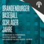 Brandenburger Baseballschlägerjahre (BBJ) Podcast Download