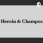 Heroin & Champus Podcast Download