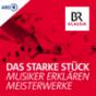 Das starke Stück - Musiker erklären Meisterwerke Podcast Download