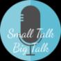 Small Talk, Big Talk Podcast Download
