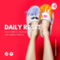 Podcast : DAILY:RESET