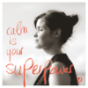 Calm is your Superpower Podcast Download
