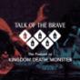 Talk of the Brave - Der Podcast zum Brettspiel Kingdom Death: Monster
