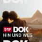 DOK – Hin und weg Podcast Download