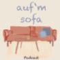 Podcast : Auf'm Sofa