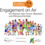 Engagement on Air - Ein Podcast über Flucht, Migration und Mitmenschlichkeit