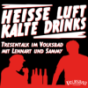 Heisse Luft und kalte Drinks Podcast Download