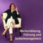 Wertschätzung, Führung und Selbstmanagement Podcast herunterladen