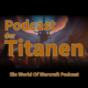 Podcast der Titanen - Ein World Of Warcraft Podcast Download