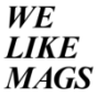 We Like Mags Podcast Download