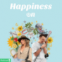 Happiness On! Podcast Download