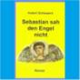 Sebastian sah den Engel nicht Podcast Download