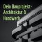 Podcast : Dein Bauprojekt- Architektur & Handwerk