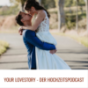 Your Lovestory - Der Hochzeitspodcast Podcast Download