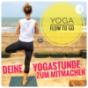 Podcast : Yoga Flow To Go - deine Yogastunde zum Mitmachen