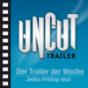 UNCUT Trailer der Woche Podcast herunterladen