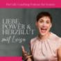 Liebe, Power & Herzblut mit Luisa - Der Life Coaching Podcast für Frauen