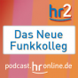 hr2 - Das Neue Funkkolleg Podcast Download