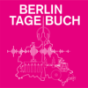 BERLIN TAGEBUCH Podcast Download
