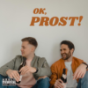 Ok, Prost! - Der Podcast
