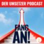 Fang an! Der Umsetzer Podcast von Dave Brych