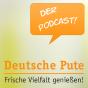 Deutsche Pute - Frische Vielfalt genießen! Podcast Download