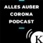 Alles außer Corona Podcast