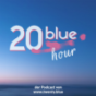 20blue hour Podcast Download