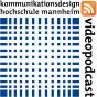 Kommunikationsdesign | Fakultät für Gestaltung der Hochschule Mannheim : iPod-Format Podcast Download