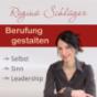 Berufung gestalten: Selbst, Sinn, Leadership