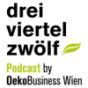 Dreiviertel Zwölf - Podcast by OekoBusiness Wien