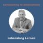 Lebenslang Lernen – Der Podcast für Lernende, Lehrende und Unternehmen