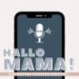 Hallo Mama! - Der Mutter-Tochter-Podcast