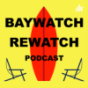 Baywatch Rewatch Podcast