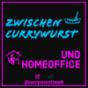 Zwischen Currywurst & HomeOffice Podcast Download