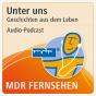MDR Podcast - Unter uns Podcast herunterladen